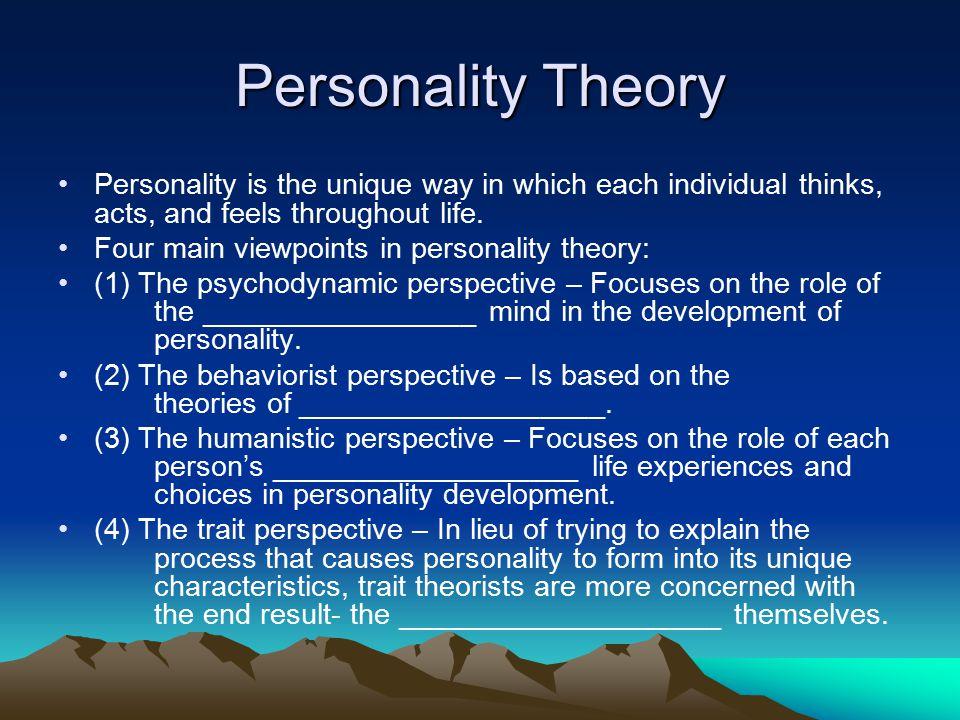 Personality Theory Personality is the unique way in which each individual thinks, acts, and feels throughout life.