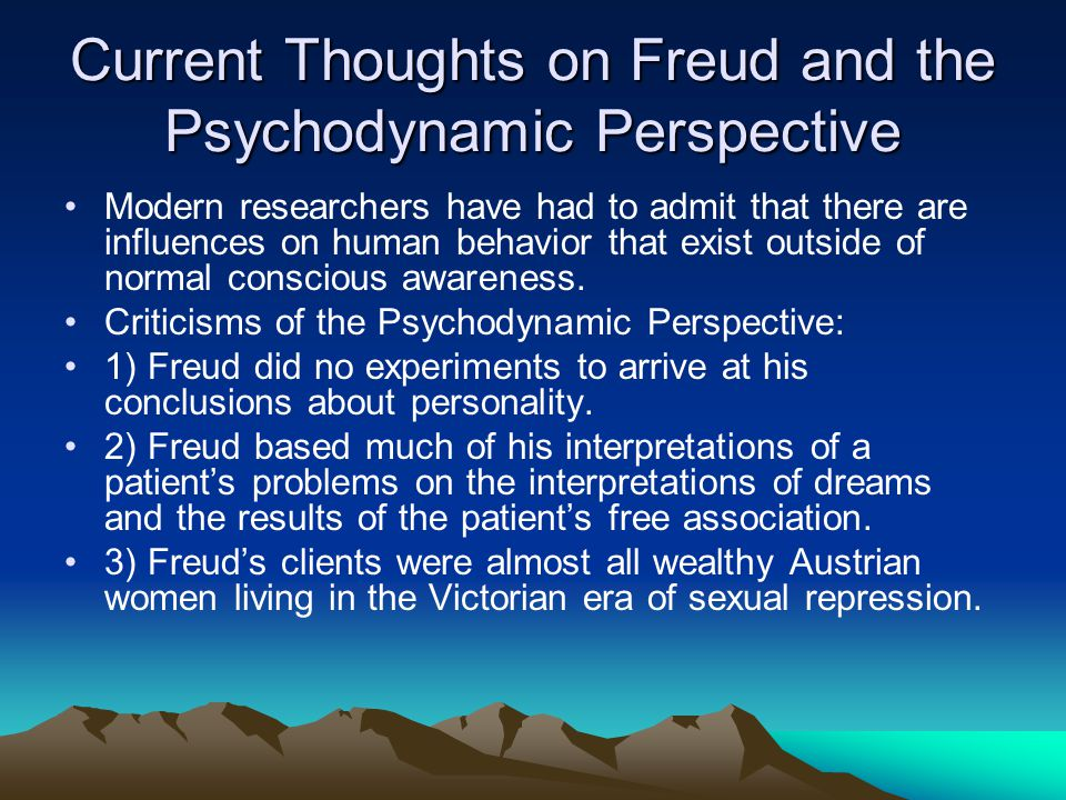 Current Thoughts on Freud and the Psychodynamic Perspective