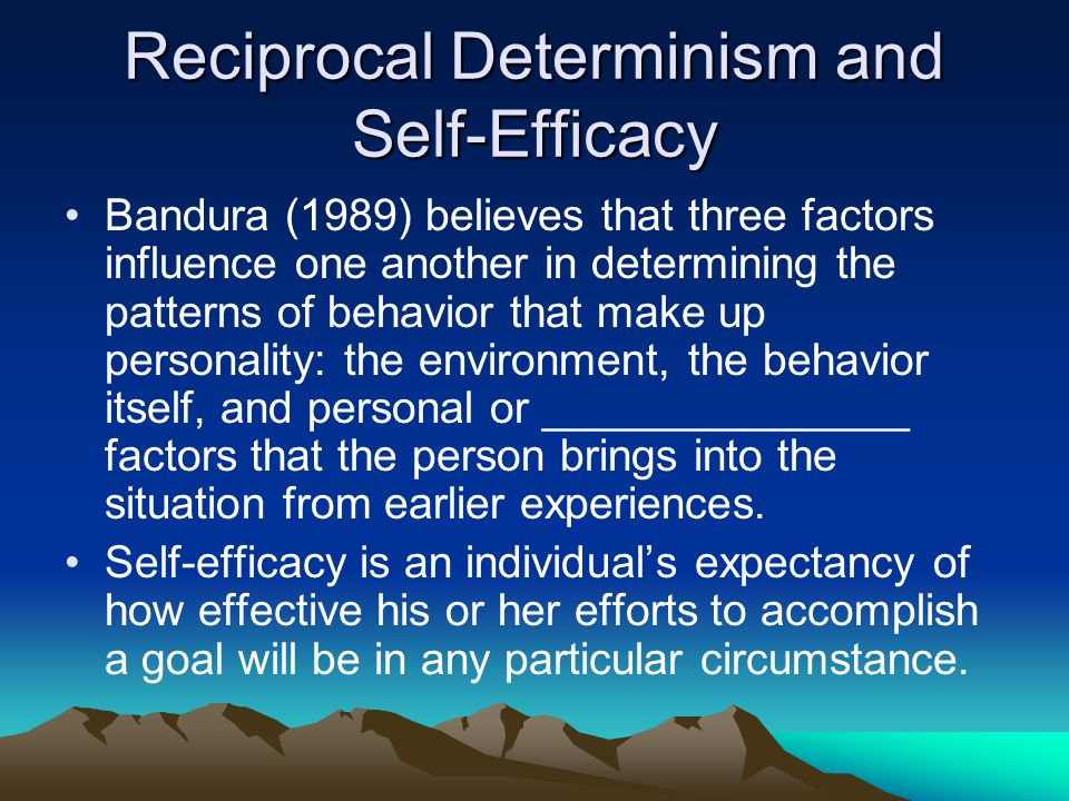 Reciprocal Determinism and Self-Efficacy