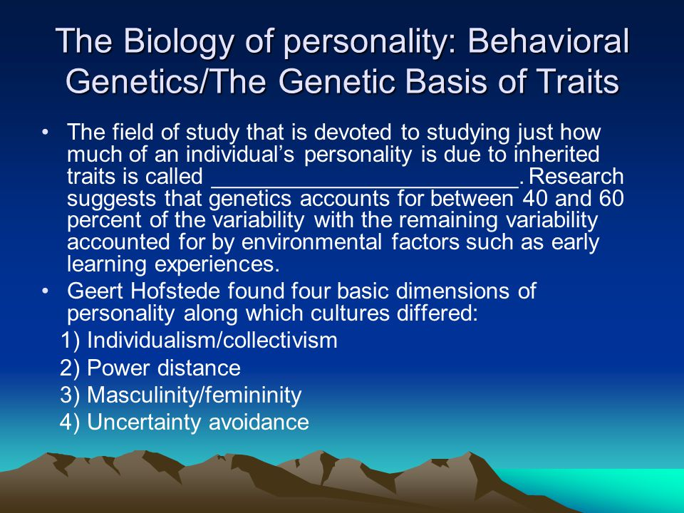 The Biology of personality: Behavioral Genetics/The Genetic Basis of Traits