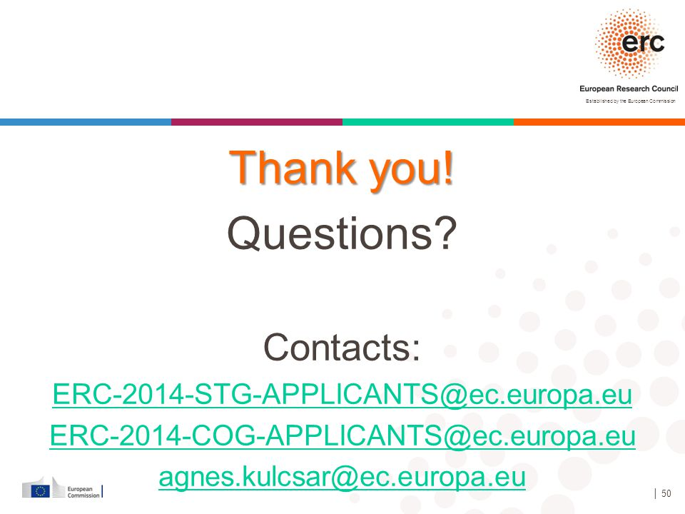 Thank you! Questions Contacts: ERC-2014-STG-APPLICANTS@ec.europa.eu