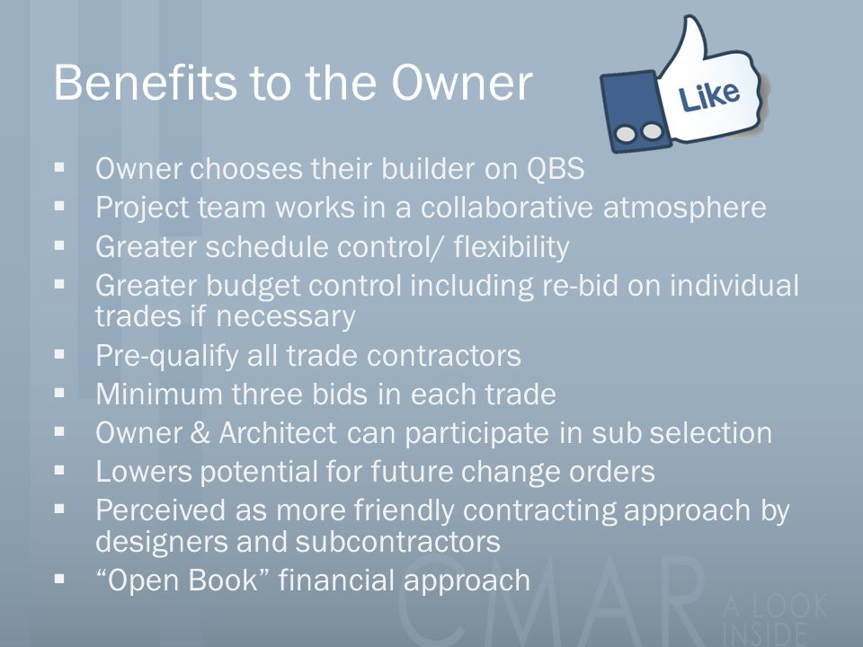 Benefits to the Owner Owner chooses their builder on QBS
