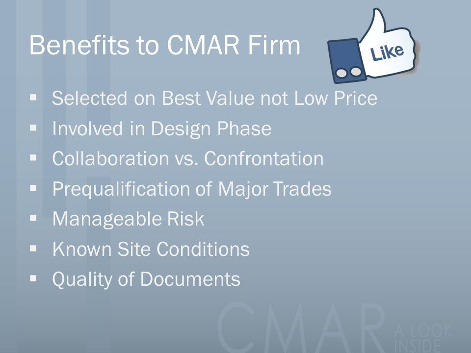 Benefits to CMAR Firm Selected on Best Value not Low Price