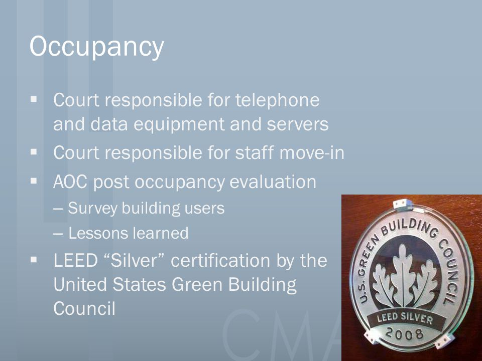 Occupancy Court responsible for telephone and data equipment and servers. Court responsible for staff move-in.