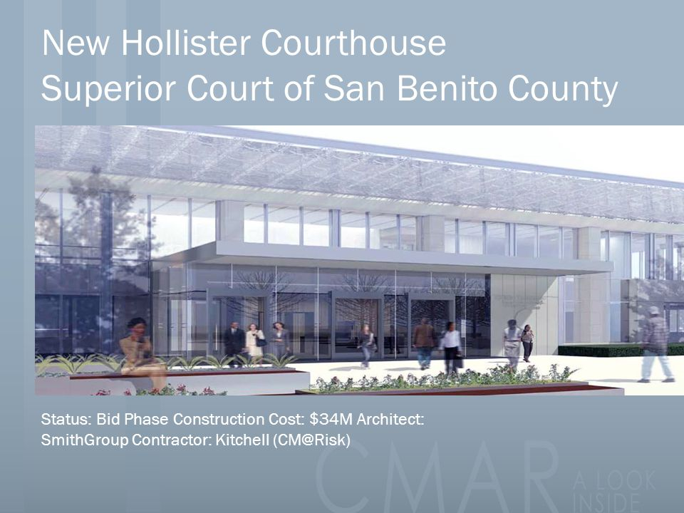 New Hollister Courthouse Superior Court of San Benito County