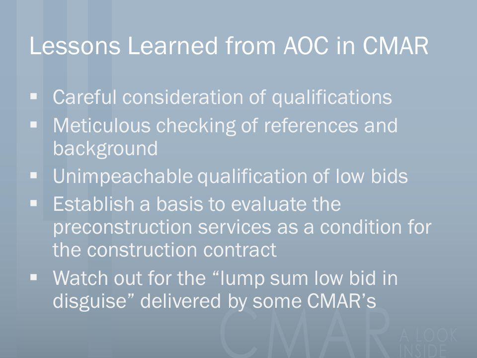Lessons Learned from AOC in CMAR