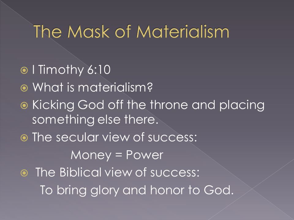 The Mask of Materialism