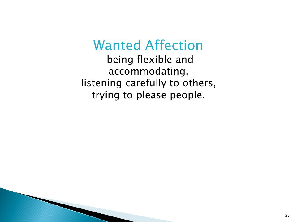 Wanted Affection being flexible and accommodating,
