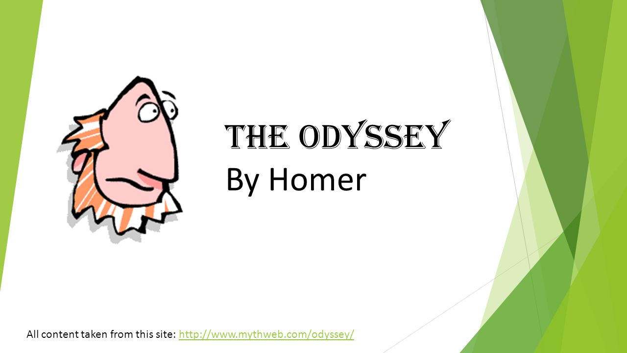 The Odyssey By Homer All content taken from this site: http://www.mythweb.com/odyssey/