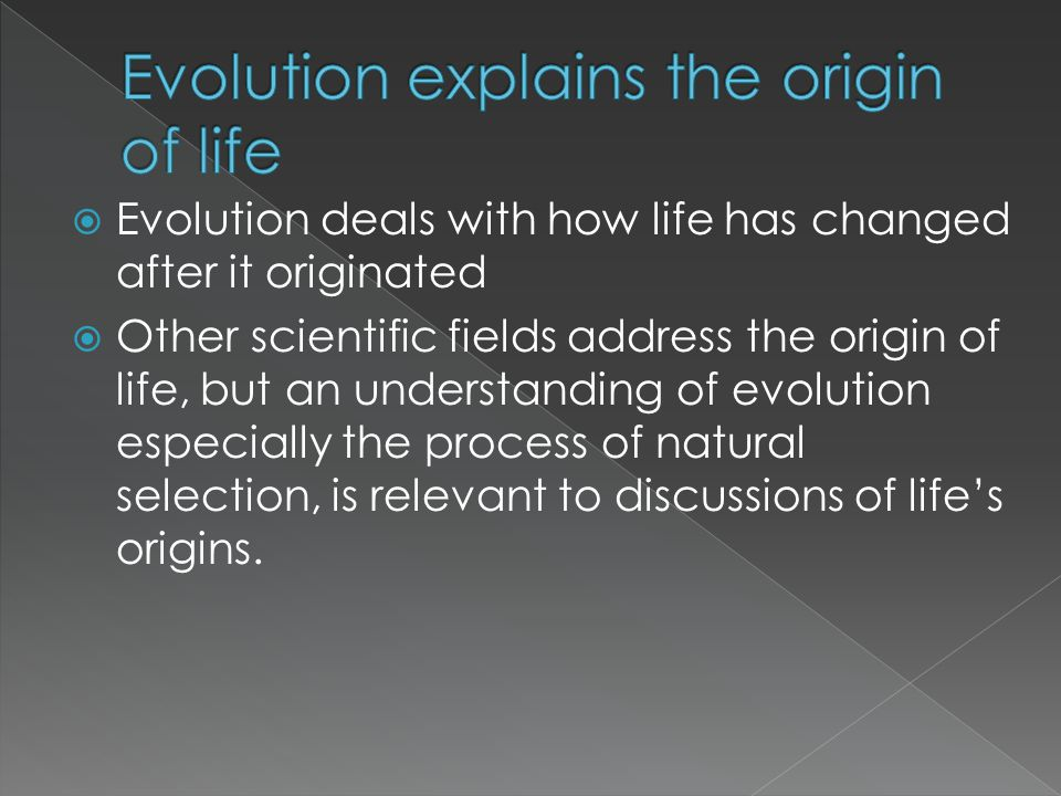 Evolution explains the origin of life