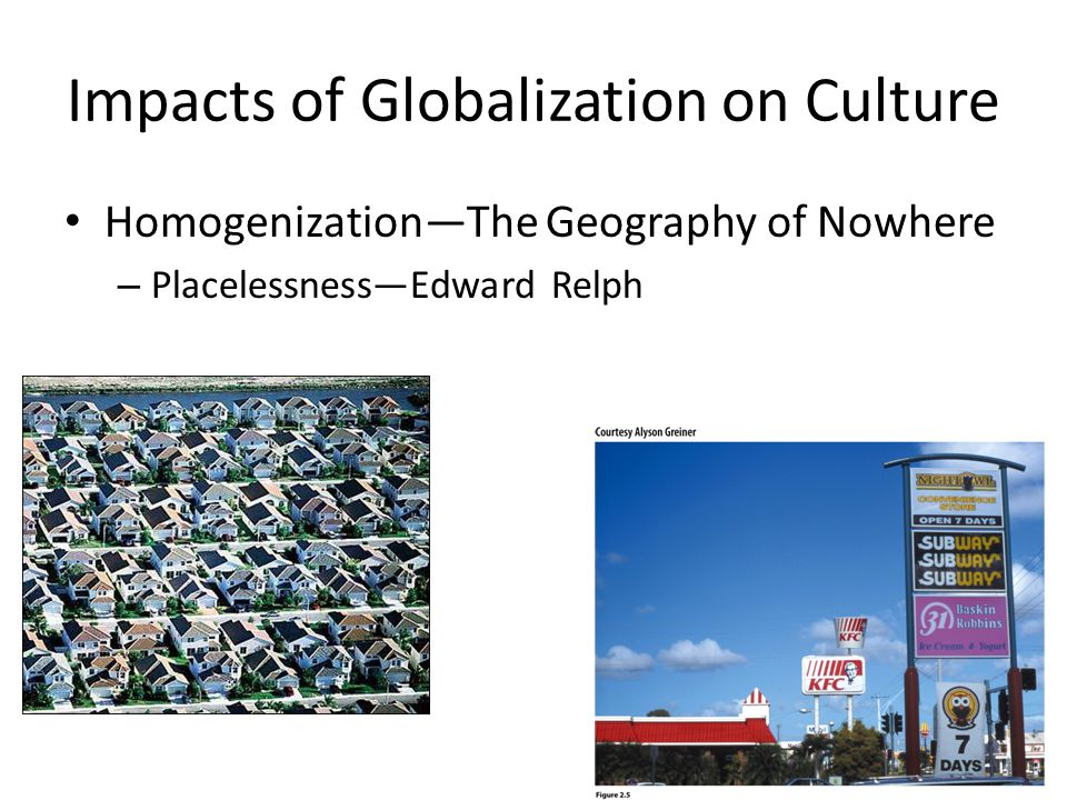 the globalization of culture cultural homogenization essay Is globalization making our world homogenized globalization and cultural homogenization essay example for free it is easy to see this homogenization in.
