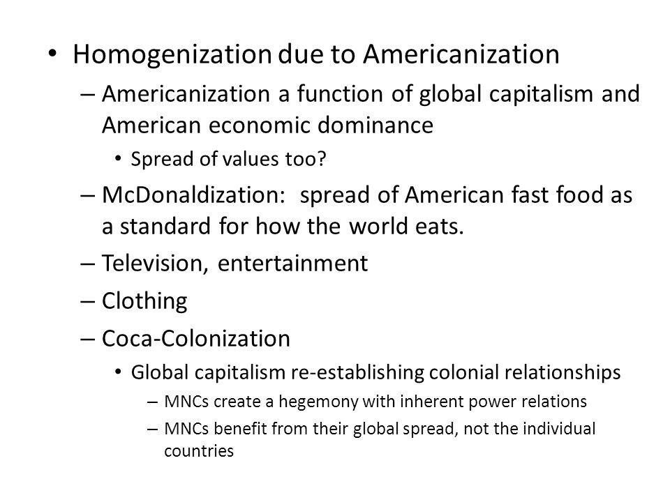 Homogenization due to Americanization