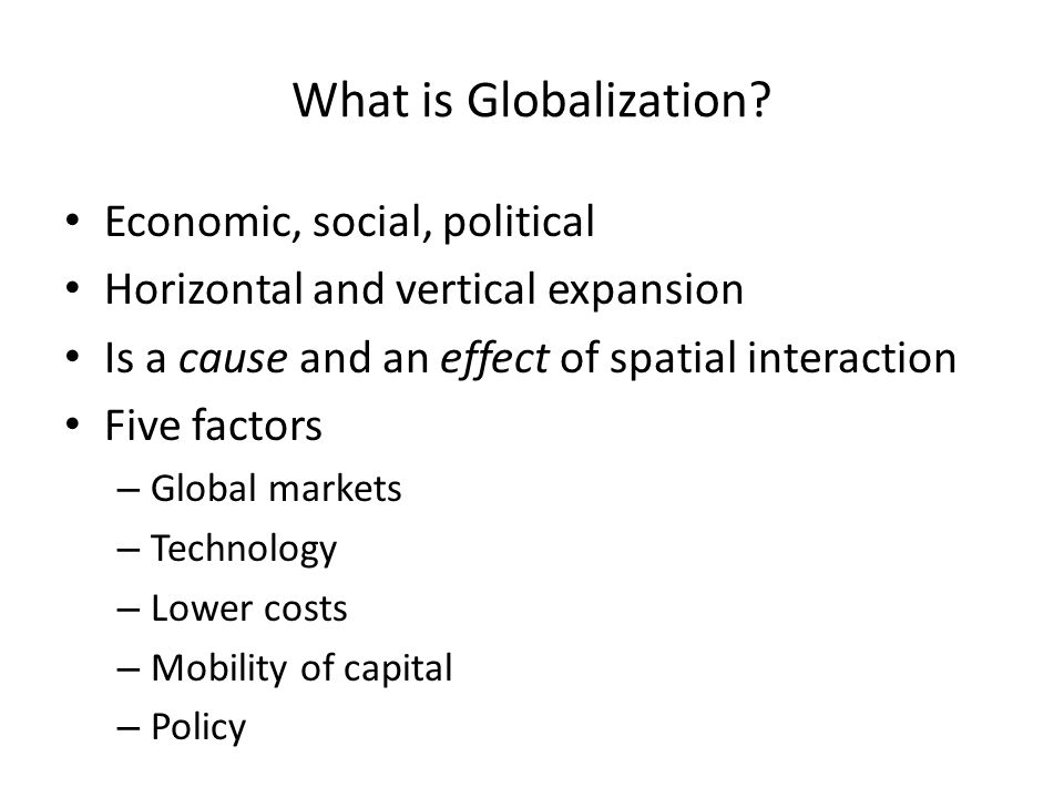 What is Globalization Economic, social, political