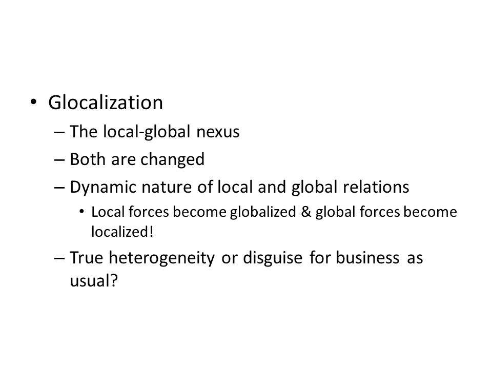 Glocalization The local-global nexus Both are changed