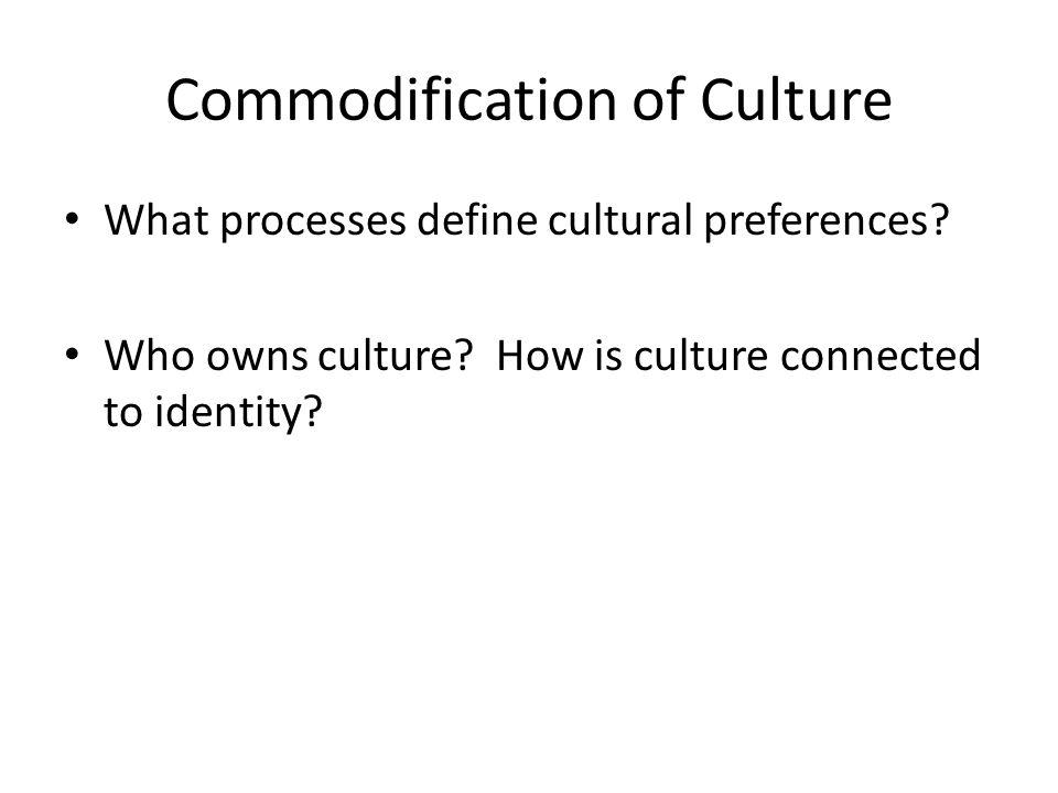 Commodification of Culture