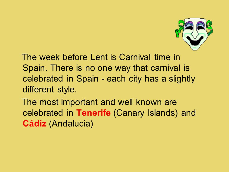 The week before Lent is Carnival time in Spain