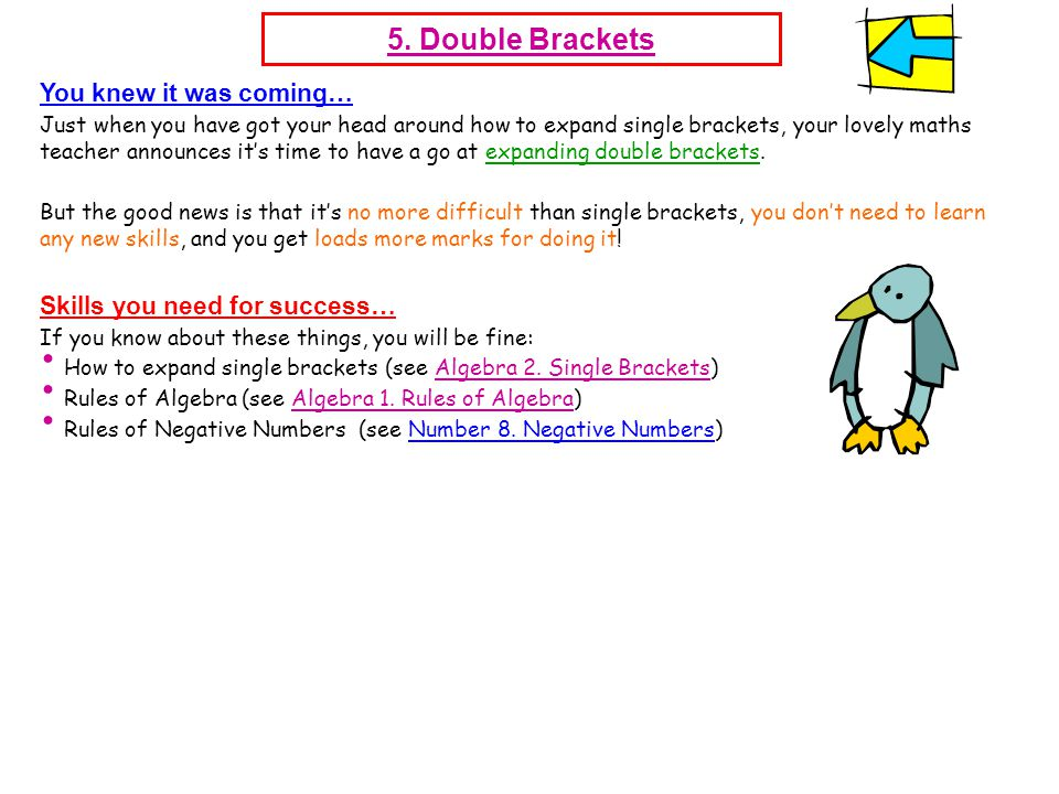 5. Double Brackets You knew it was coming…