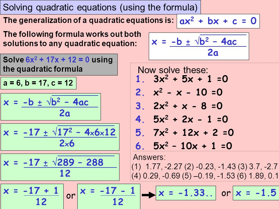 Solving quadratic equations (using the formula)
