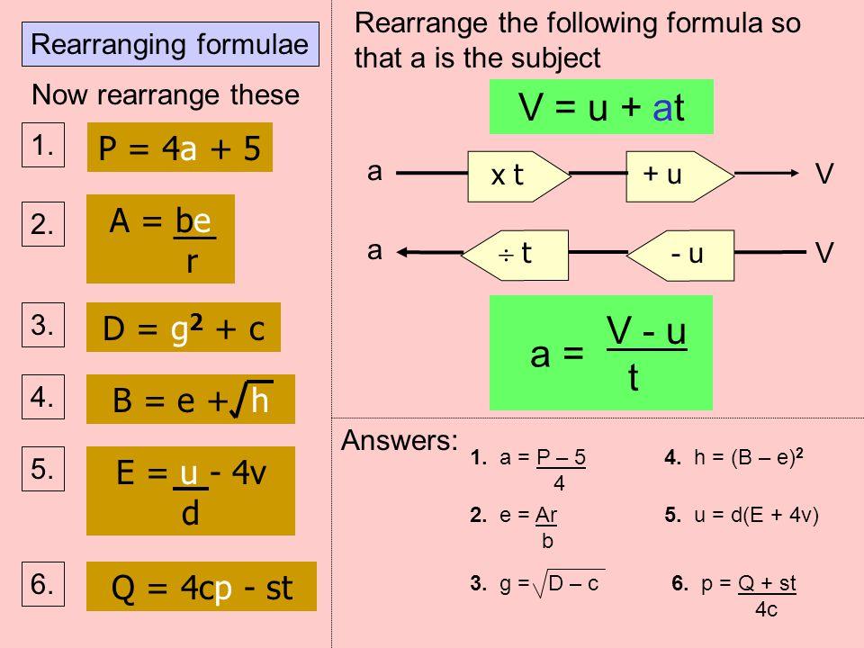 V = u + at V - u a = t P = 4a + 5 A = be r D = g2 + c B = e + h