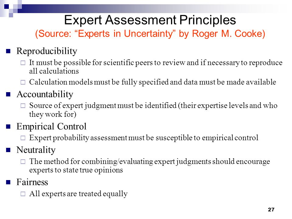 Expert Assessment Principles (Source: Experts in Uncertainty by Roger M. Cooke)
