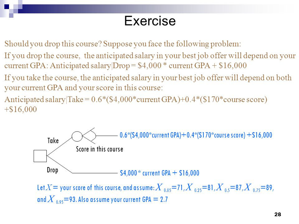 Exercise Should you drop this course Suppose you face the following problem: