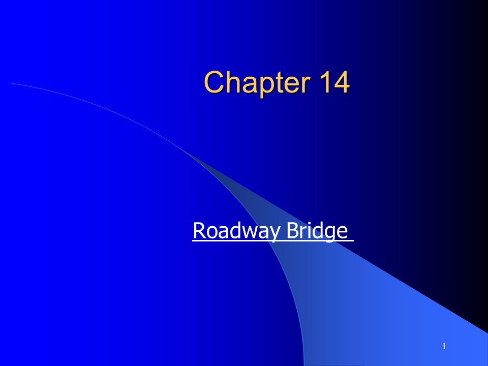 Chapter 14 Roadway Bridge