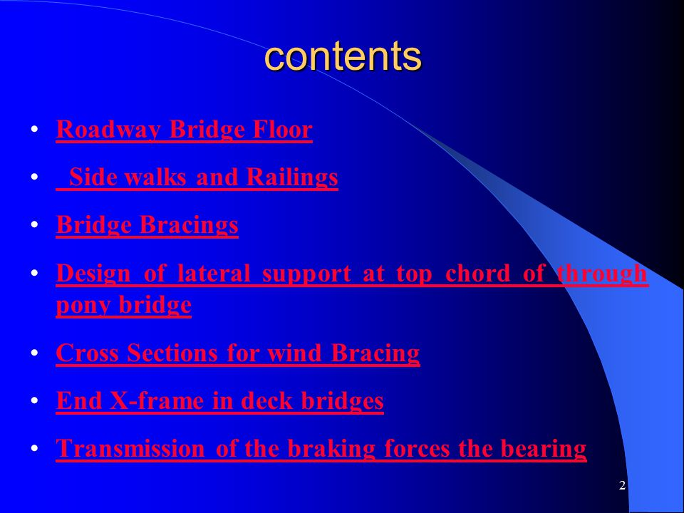 contents Roadway Bridge Floor Side walks and Railings Bridge Bracings