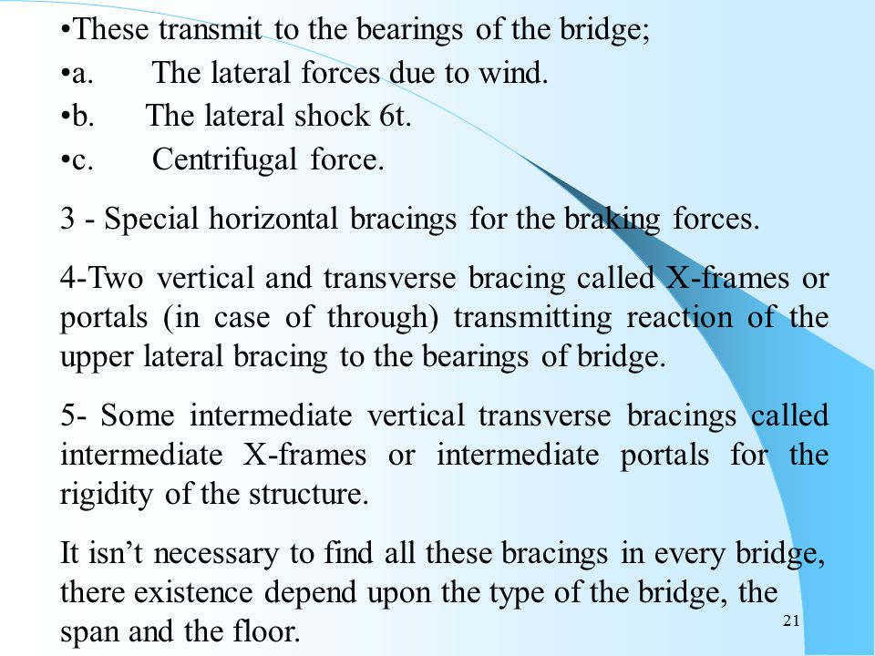 These transmit to the bearings of the bridge;