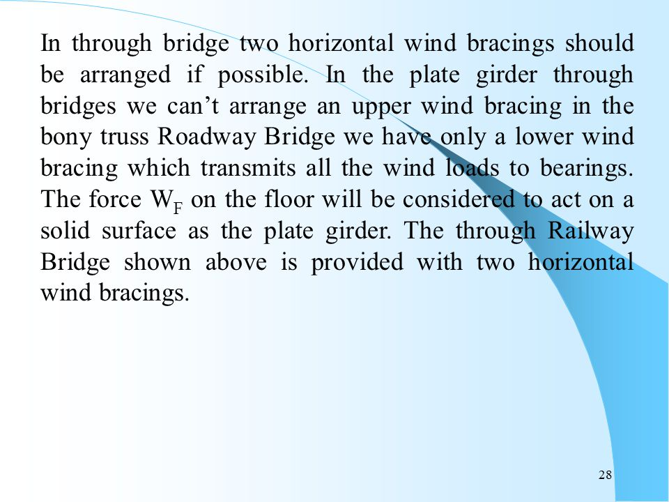 In through bridge two horizontal wind bracings should be arranged if possible.