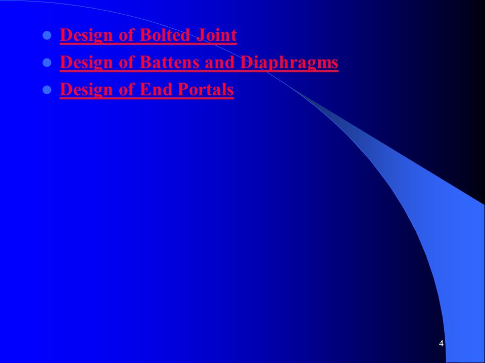 Design of Bolted Joint Design of Battens and Diaphragms Design of End Portals