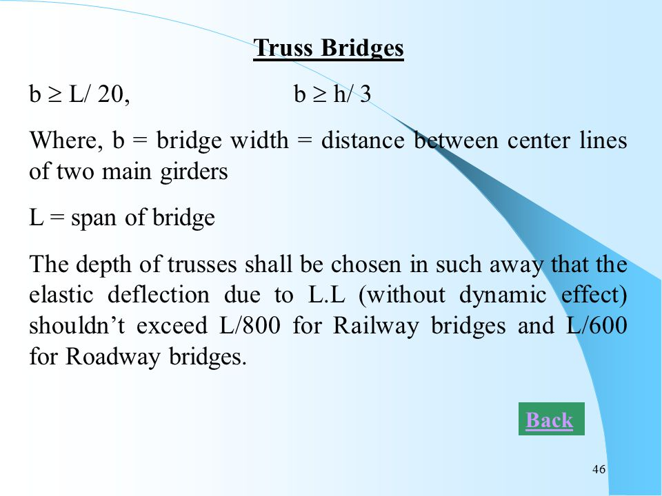 Truss Bridges b  L/ 20, b  h/ 3