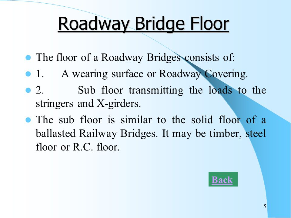 Roadway Bridge Floor The floor of a Roadway Bridges consists of: