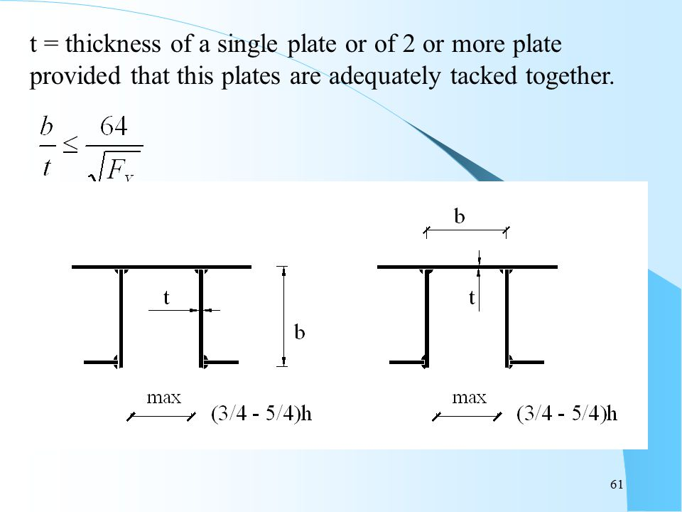 t = thickness of a single plate or of 2 or more plate provided that this plates are adequately tacked together.