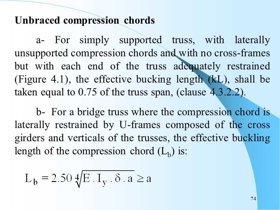 Unbraced compression chords