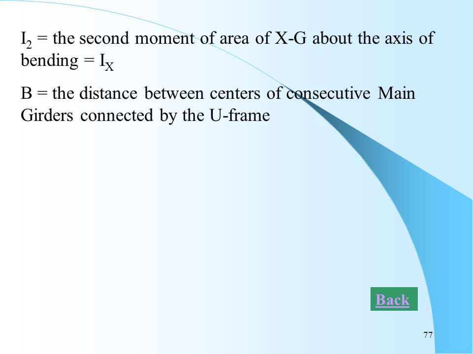 I2 = the second moment of area of X-G about the axis of bending = IX