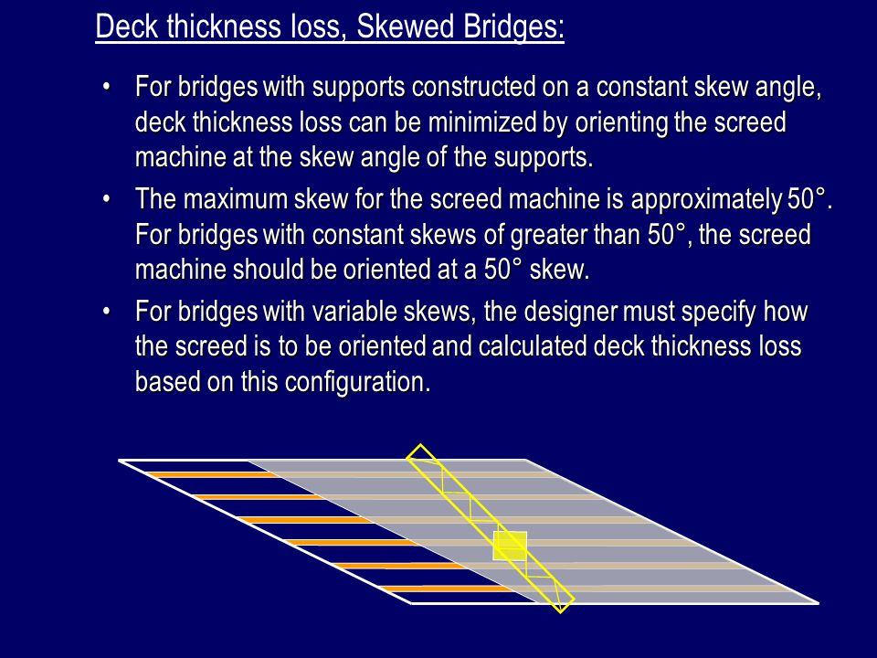 Deck thickness loss, Skewed Bridges: