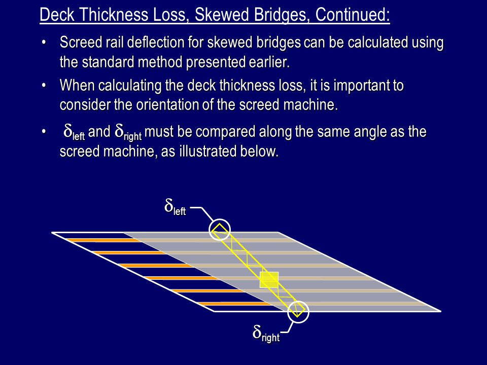 Deck Thickness Loss, Skewed Bridges, Continued: