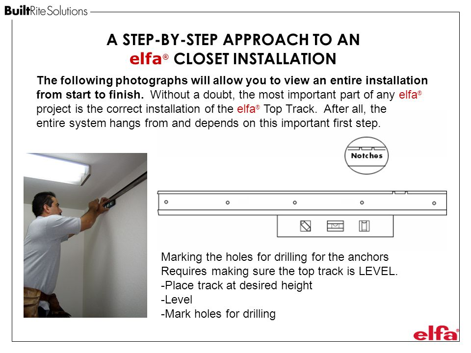 A STEP-BY-STEP APPROACH TO AN elfa® CLOSET INSTALLATION