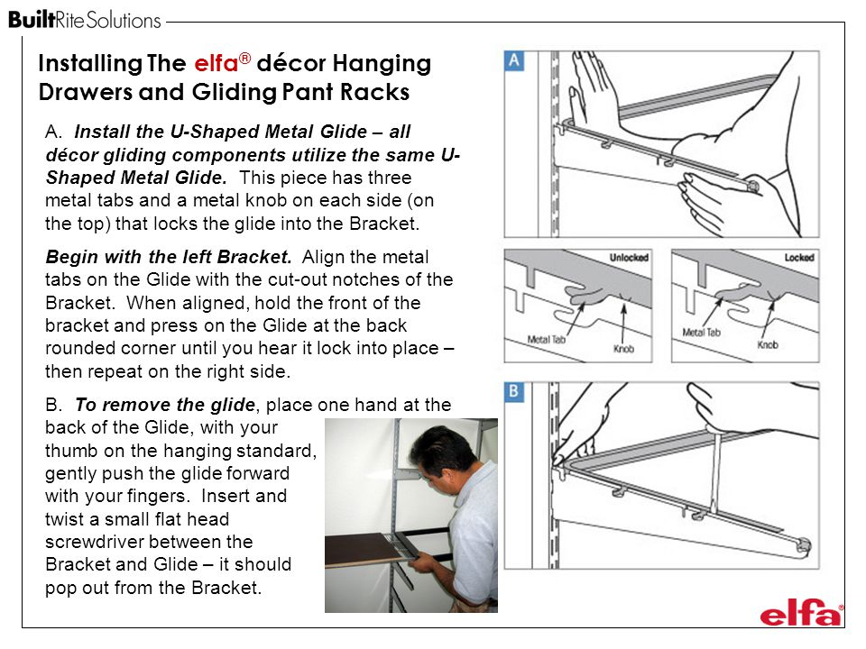 Installing The elfa® décor Hanging Drawers and Gliding Pant Racks