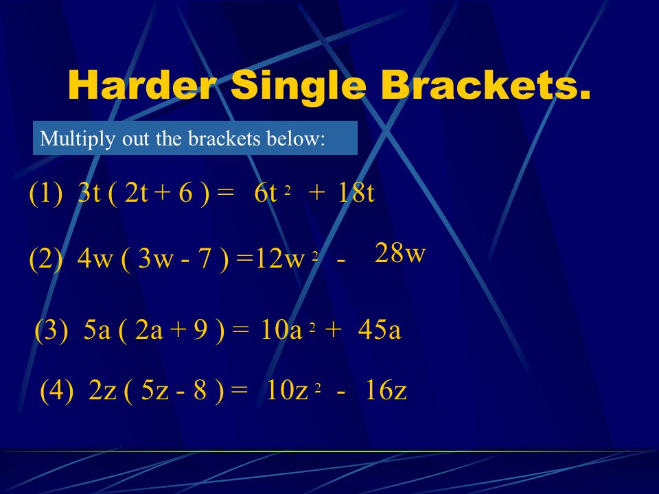 Harder Single Brackets.