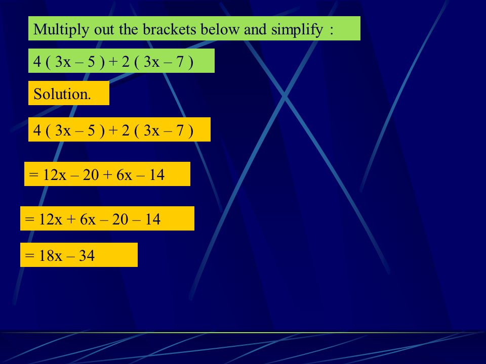 Multiply out the brackets below and simplify :