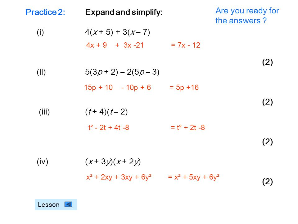 Are you ready for the answers Practice 2: Expand and simplify: