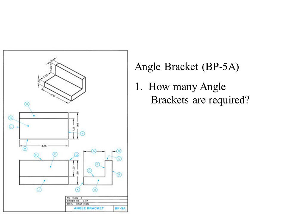 Angle Bracket (BP-5A) 1. How many Angle Brackets are required
