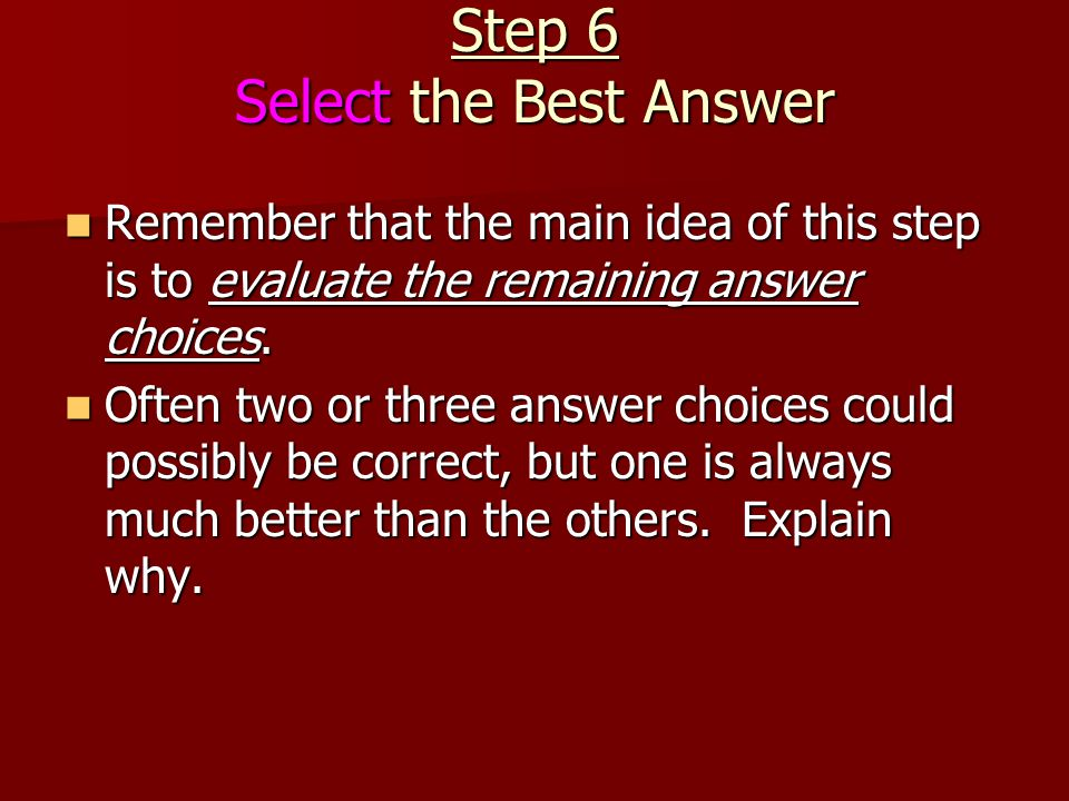 Step 6 Select the Best Answer