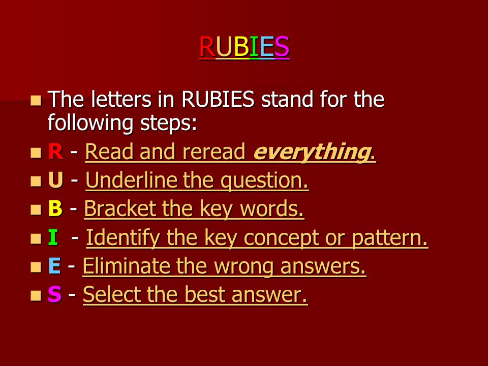 RUBIES The letters in RUBIES stand for the following steps: