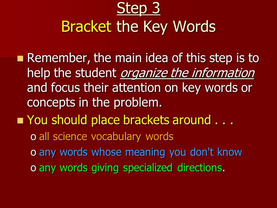 Step 3 Bracket the Key Words