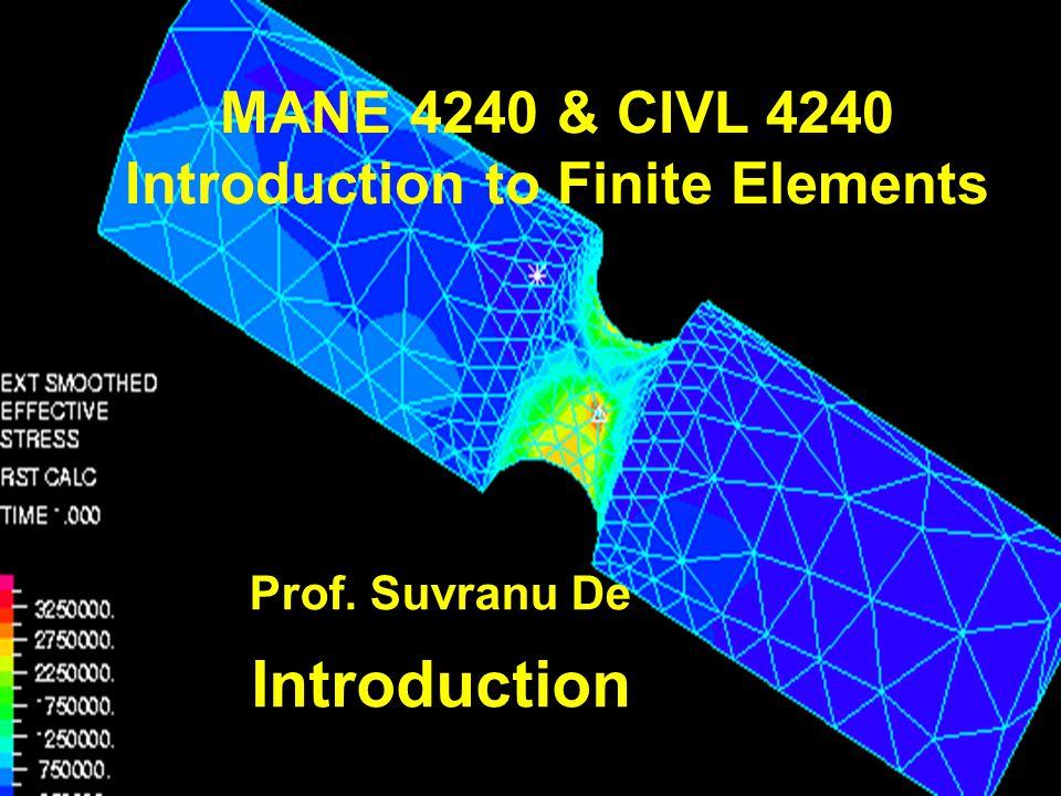 MANE 4240 & CIVL 4240 Introduction to Finite Elements