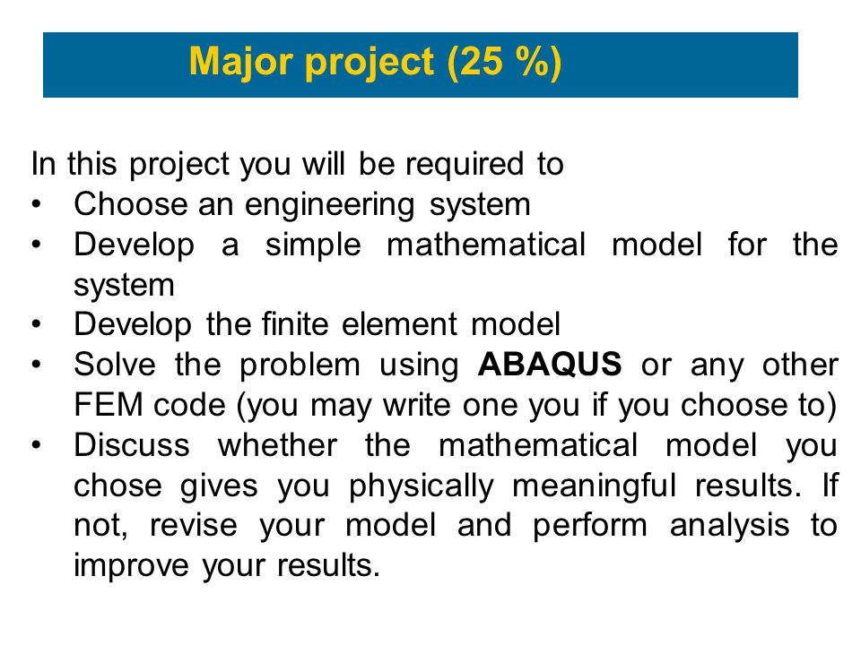 Major project (25 %) In this project you will be required to