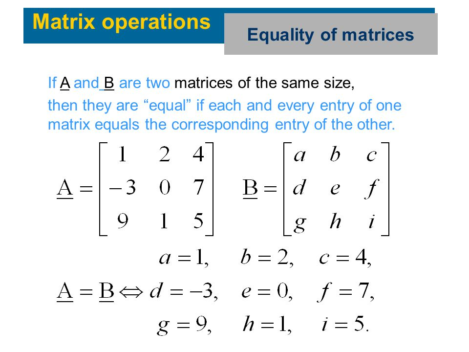 Matrix operations Equality of matrices