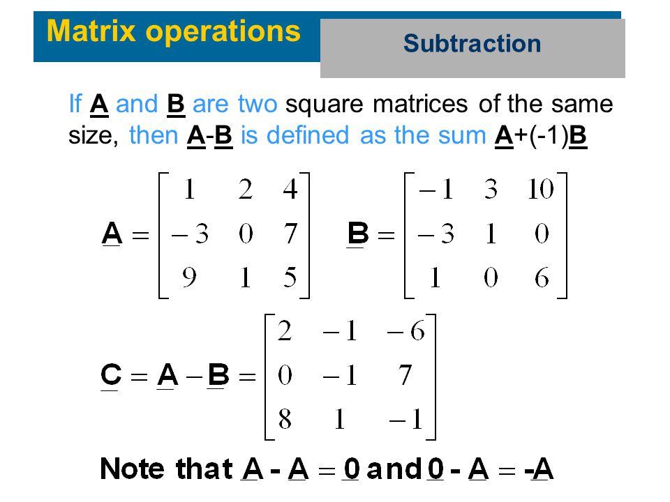 Matrix operations Subtraction.